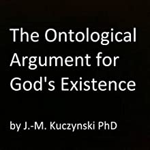 The Ontological Argument for God's Existence Audiobook by J.-M. Kuczynski Narrated by J.-M. Kuczynski