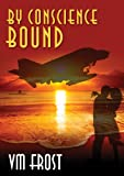 By Conscience Bound by VM Frost