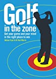 img - for Golf in the Zone: Get Your Game and Your Head in the Right Place to Win book / textbook / text book