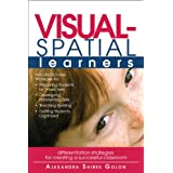 "Visual-Spatial Learners: Differentiation Strategies for Creating a Successful Classroomvon ""Alexandra Shires Golon"""