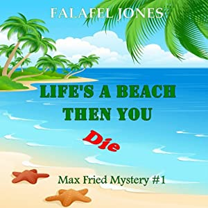 Life's a Beach Then You Die | [Falafel Jones]