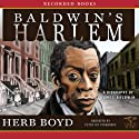 Baldwin's Harlem: A Biography of James Baldwin (       UNABRIDGED) by Herb Boyd Narrated by Peter James Fernandez