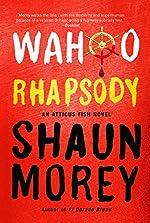 Wahoo Rhapsody (An Atticus Fish Novel Book 1)
