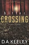 Bitter Crossing (A Peyton Cote Novel)