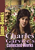 Charles Garvice's Collected Works: Only One Love, At Love's Cost, Adrien Leroy, and More! (5 Works)