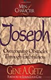 Joseph: Overcoming Obstacles Through Faithfulness (Men of Character.) (080546168X) by Gene A. Getz