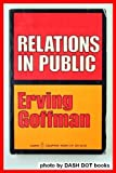 Relations in Public (0060902760) by Erving Goffman