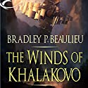 The Winds of Khalakovo: The Lays of Anuskaya, Book 1 Audiobook by Bradley P. Beaulieu Narrated by Ray Chase