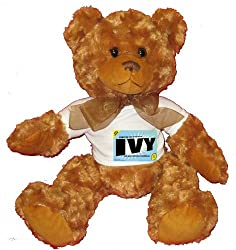 FROM THE LOINS OF MY MOTHER COMES IVY Plush Teddy Bear with WHITE T-Shirt