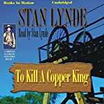 To Kill A Copper King: Merlin Fanshaw, Book 7 | Stan Lynde