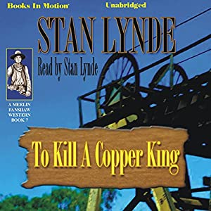 To Kill A Copper King Audiobook
