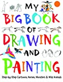 My Big Book of Drawing and Painting (1905710844) by Ursell, Martin