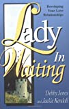 Lady in Waiting: Developing Your Love Relationships (1560438487) by Kendall, Jackie