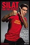 img - for Silat for the Street: Using the Ancient Martial Art for Self-Defense in the 21st Century book / textbook / text book