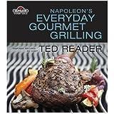Napoleon's Everyday Gourmet Grilling (Napoleon Gourmet Grills)