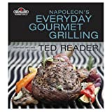 Napoleon's Everyday Gourmet Grillingby Ted Reader