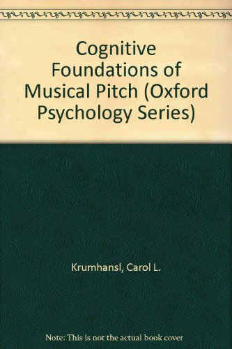 Cognitive Foundations of Musical Pitch (Oxford Psychology Series)