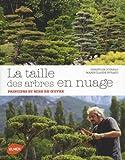 echange, troc Christian Coureau, Marie-Claude Eyraud - La taille des arbres en nuage : Principes et mise
