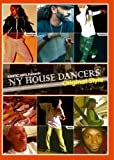 KINETIC ARTS presents N.Y HOUSE DANCERS-Original Style- [DVD]