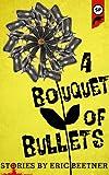 Bouquet of Bullets