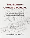 img - for The Startup Owner's Manual: The Step-By-Step Guide for Building a Great Company book / textbook / text book