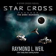The Star Cross: The Dark Invaders Audiobook by Raymond L. Weil Narrated by Liam Owen