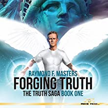 Forging Truth: The Truth Saga, Book One Audiobook by Raymond F. Masters Narrated by Johnnie C. Hayes