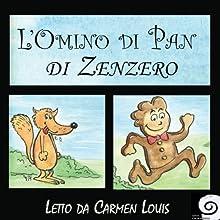 L'Omino di Pan di Zenzero | Livre audio Auteur(s) :  auteur inconnu Narrateur(s) : Carmen Louis