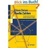 Reelle Zahlen: Das klassische Kontinuum und die natürlichen Folgen (Springer-Lehrbuch) (German Edition)