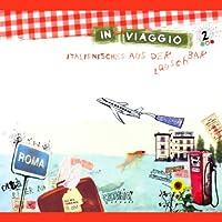 In Viaggio (Italienisches aus der Lauschbar 2) Hörbuch