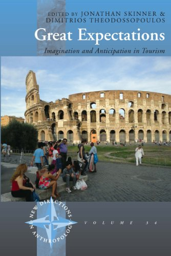 Great Expectations: Imagination and Anticipation in Tourism (New Directions in Anthropology)