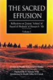 img - for The Sacred Effusion: Reflections on Ziyarat Ashura of Sayyid al-Shuhada' al-Husayn b. 'Ali, Vol. 1 book / textbook / text book