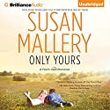 Only Yours: A Fool's Gold Romance, Book 5 Audiobook by Susan Mallery Narrated by Tanya Eby