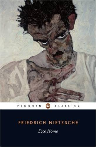 Ecce Homo: How One Becomes What One Is; Revised Edition (Penguin Classics) written by Friedrich Nietzsche