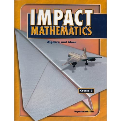 IMPACT Mathematics: Algebra and More, Course 3, Student Edition