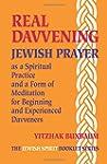 Real Davvening: Jewish Prayer as a Sp...