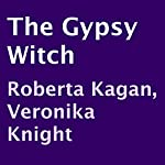 The Gypsy Witch | Roberta Kagan,Veronika Knight