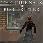 The Journals of Bob Drifter   M. L. S. Weech