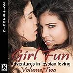 Girl Fun: Adventures in Lesbian Loving, Volume 2 | Miranda Forbes