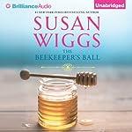 The Beekeeper's Ball: Bella Vista Chronicles, Book 2 | Susan Wiggs
