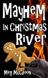 Mayhem in Christmas River: A Christmas in July Cozy Mystery (Christmas River Cozy)