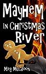 Mayhem in Christmas River: A Christma...
