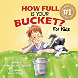 How Full Is Your Bucket? For Kids [Hardcover]