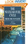 The Nuclear Fuel Cycle: From Ore to W...
