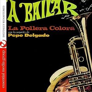 Pepe Delgado Orquesta - A Bailar: La Pollera Colora Con La