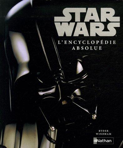 STAR WARS L'ENCYCLOPEDIE ABSOL