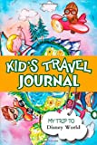 Kids travel journal: my trip to disney world Bluebird Books