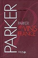 Guide PARKER des vins de France