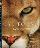 Frans Lanting: Eye to Eye