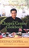 The Chopra Center Cookbook: A Nutritional Guide to Renewal / Nourishing Body and Soul (0471454044) by Deepak Chopra